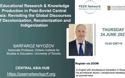 Educational Research & Knowledge Production in Post-Soviet Central Asia: Revisiting the Global Discourses of Decolonization, Recolonization and Indigenization – Online Seminar 24th June